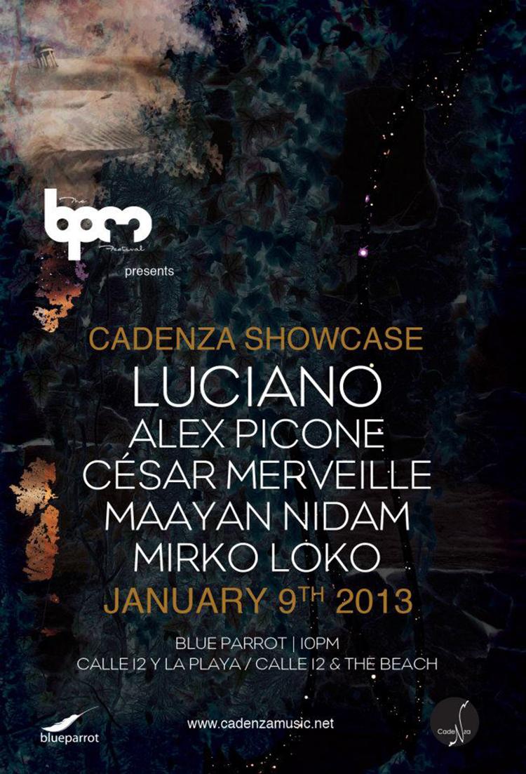 Cadenza Showcase con Luciano @ Blue Parrot , The BPM 2013