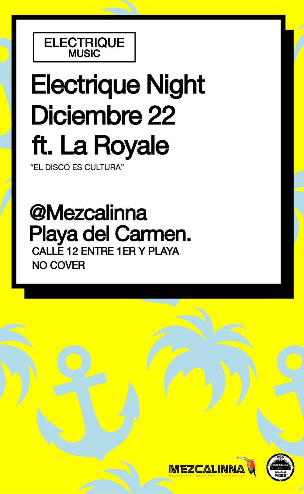 Electrique Night ft. La Royale @ La Mezcalinna , Playa del Carmen