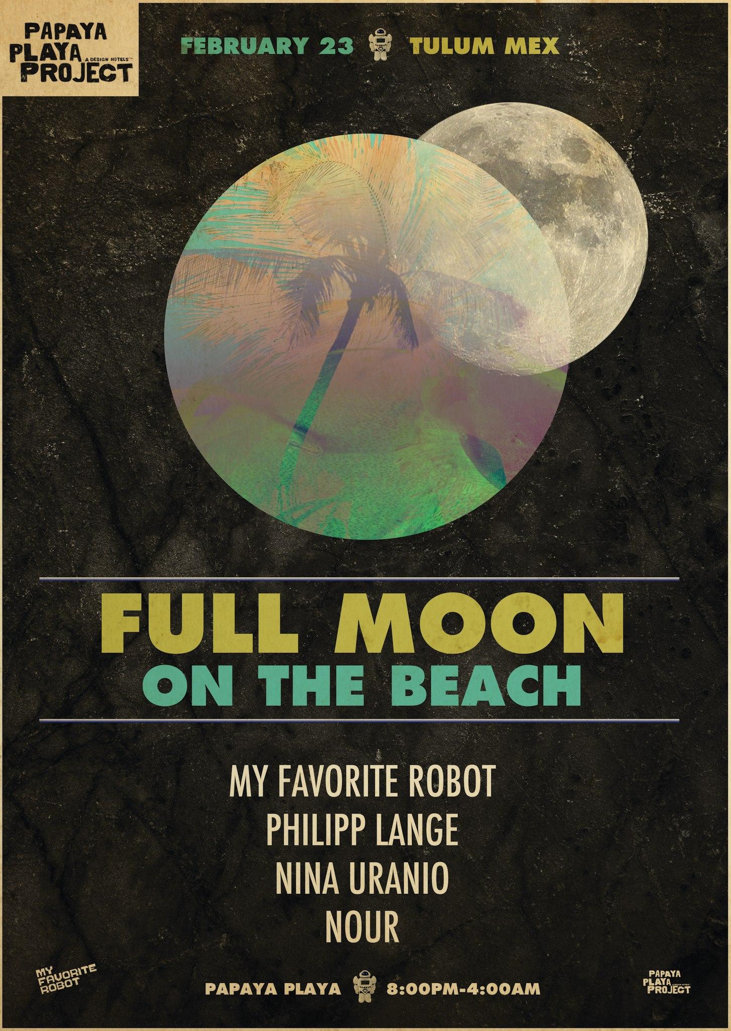 Full Moon Beach Party @ Papaya Playa Project