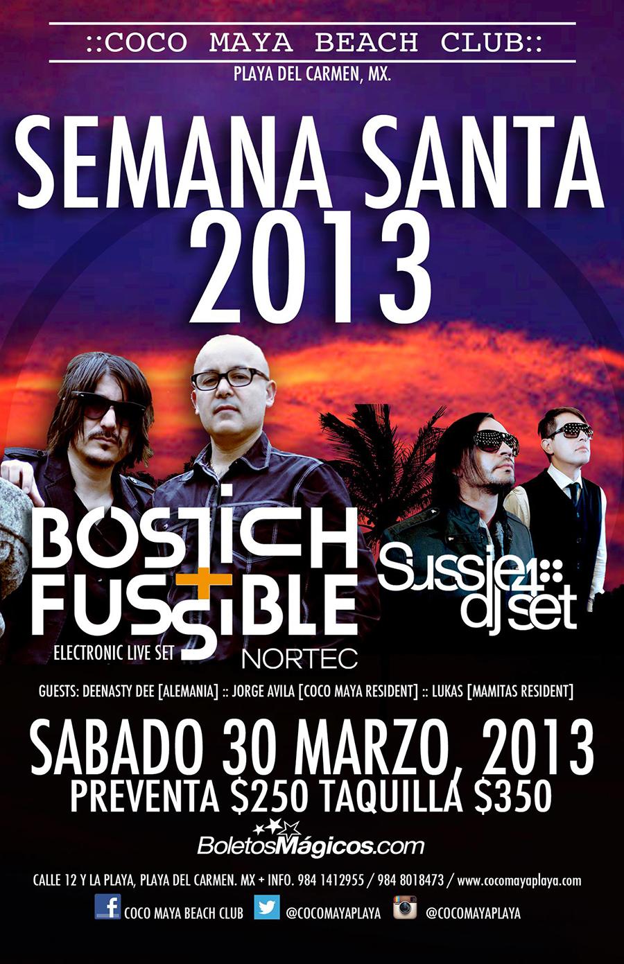 Bostich + Fussible (Nortec) & Sussie 4 @ Coco Maya - Semana Santa 2013