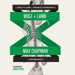 Wolf + Lamb & Max Chapman @ Canibal Royal