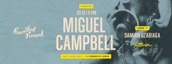 Miguel Campbell @ Canibal Royal
