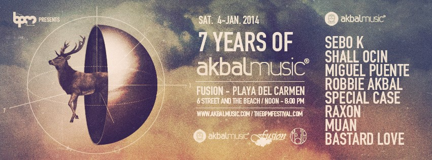 7 Years of Akbal Music @ Fusion - BPM 2014