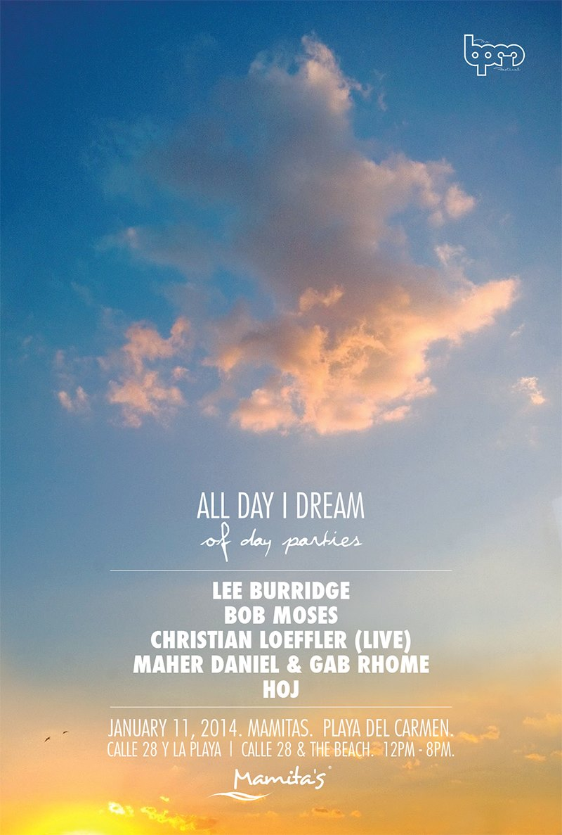 All Day I Dream - BPM 2014 @ Mamitas Beach Club