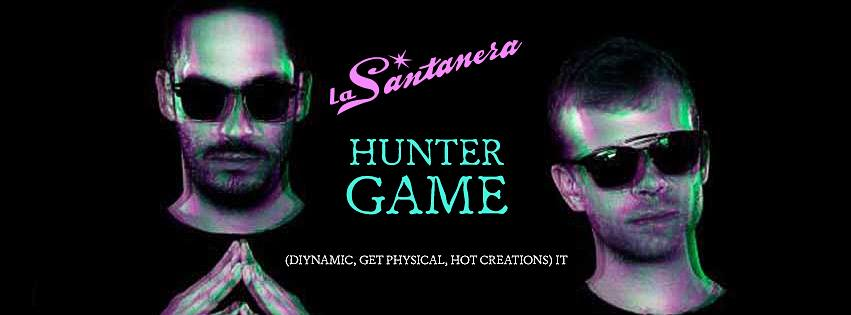 Hunter Game @ La Santanera