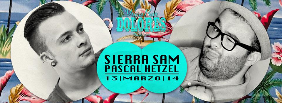 Sierra Sam & Pascal Hetzel @ Dolores YucaBar