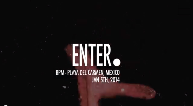 Enter - BPM 2014 @ Playa del Carmen