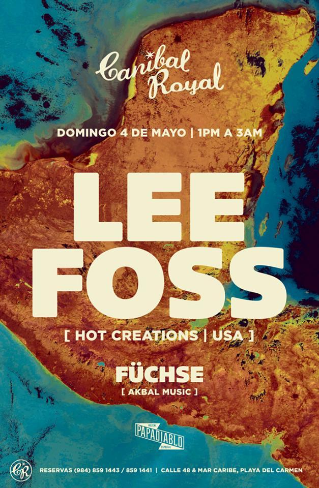 Lee Foss @ Canibal Royal
