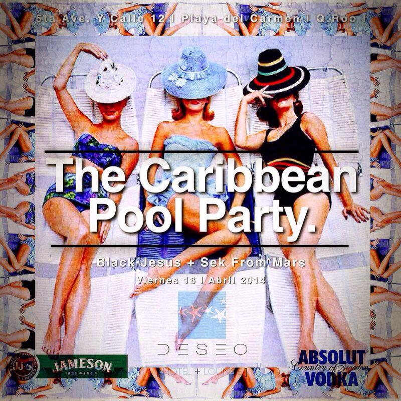 The Caribbean Pool Party @ Hotel Deseo