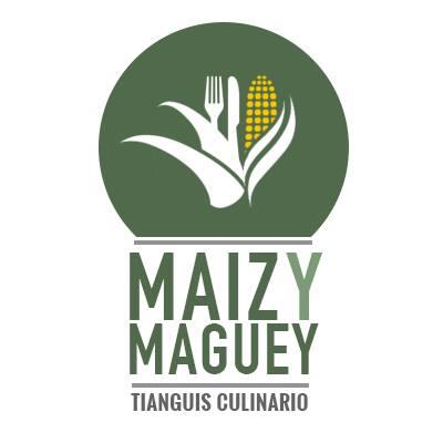 Maiíz y Maguey : Tianguis Culinario @ Plaza Quinta Alegría