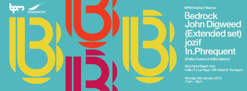 Bedrock - John Digweed @ Blue Parrot - BPM 2015
