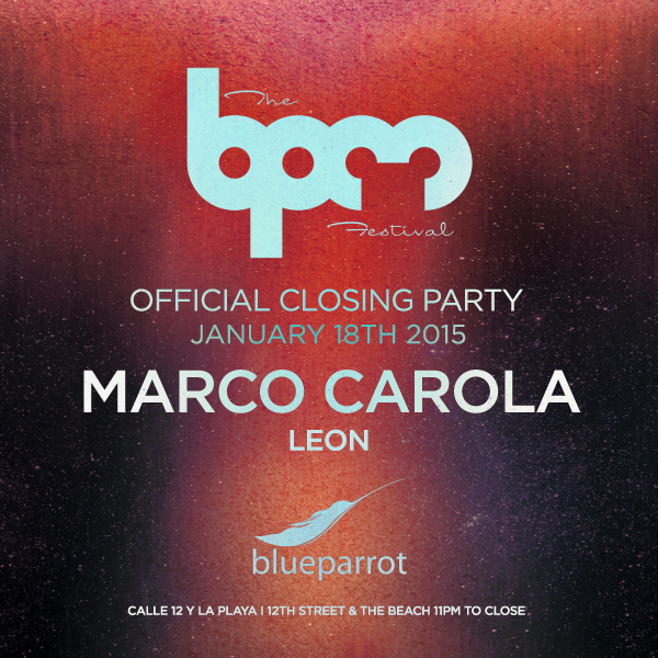 BPM Official Closing Party @ Blue Parrot