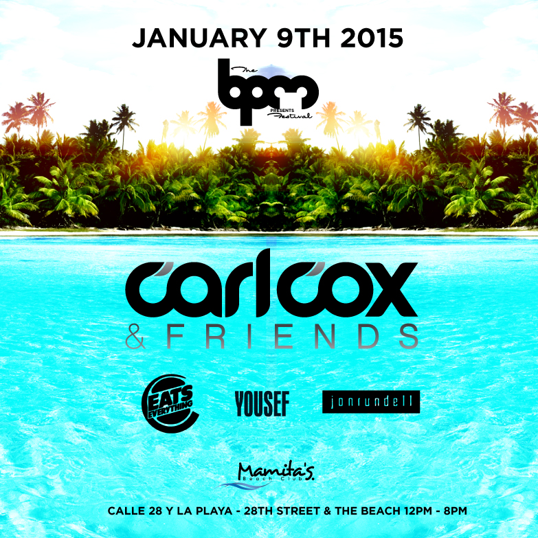 Carl Cox & Friends @ Mamitas Beach Club - BPM 2015