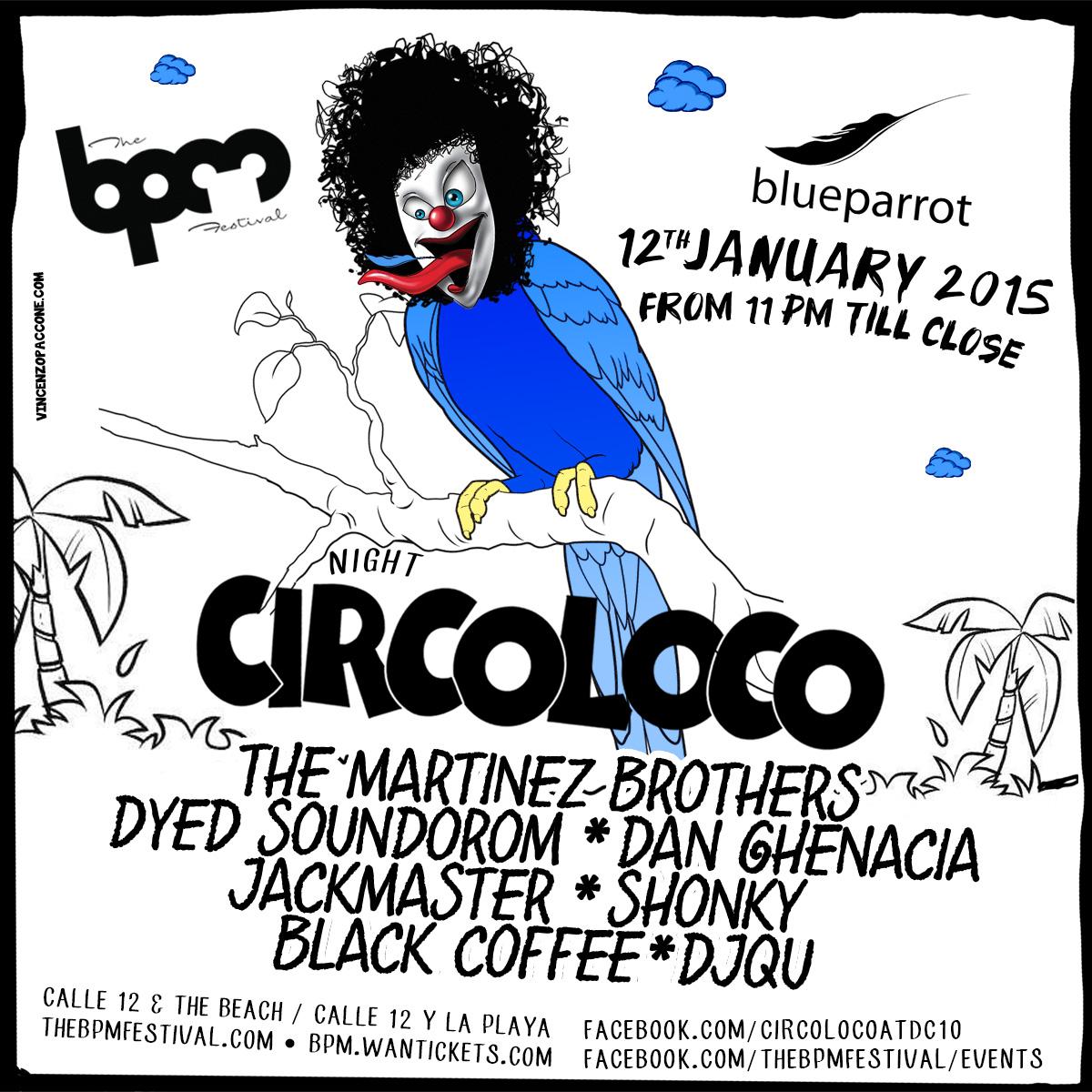 Circo Loco @ Blue Parrot - BPM 2015