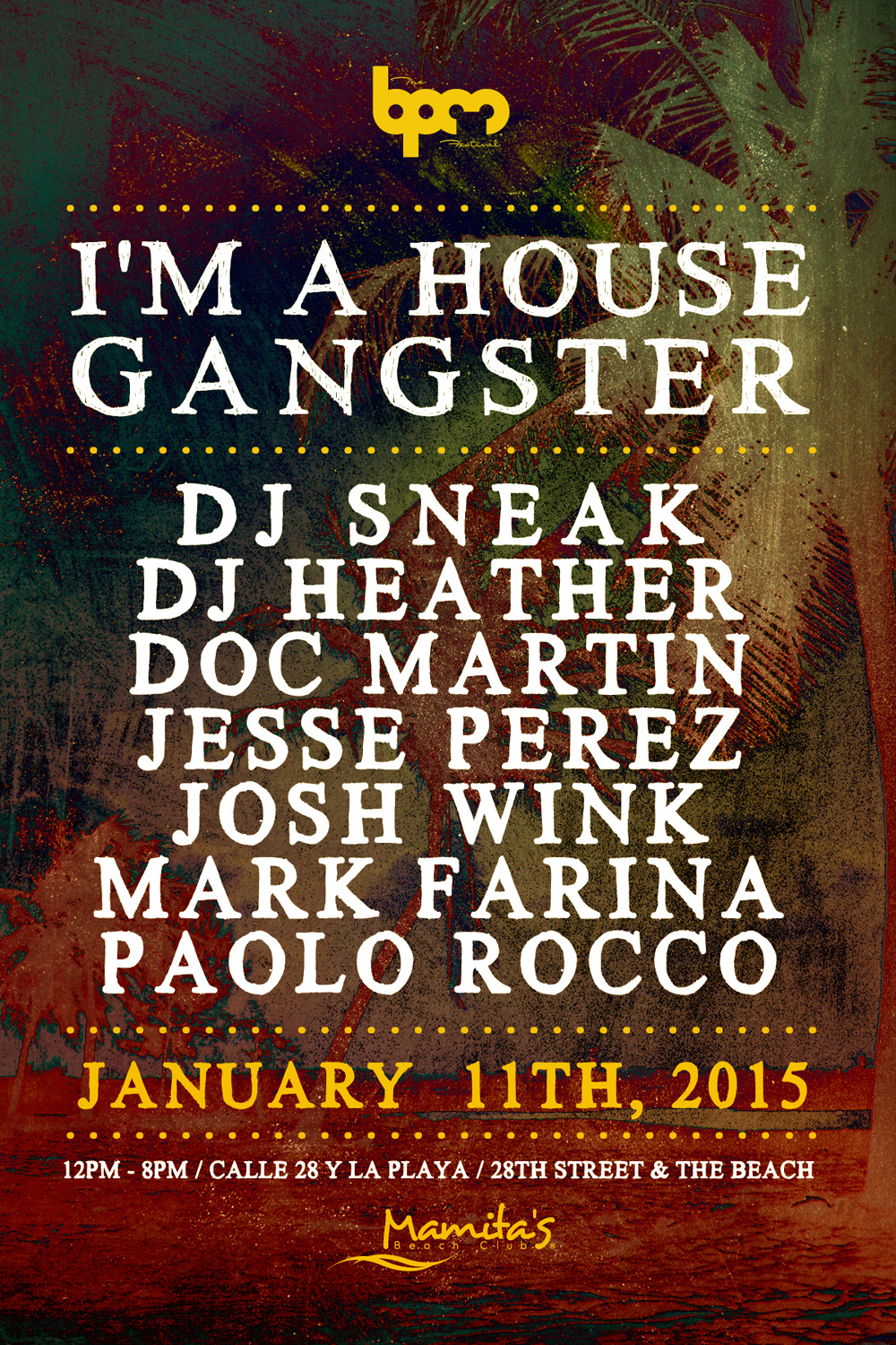 I'm A House Gangster @ Mamitas Beach Club - BPM 2015
