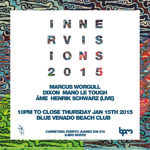 Innervisions @ Blue Venado - BPM 2015