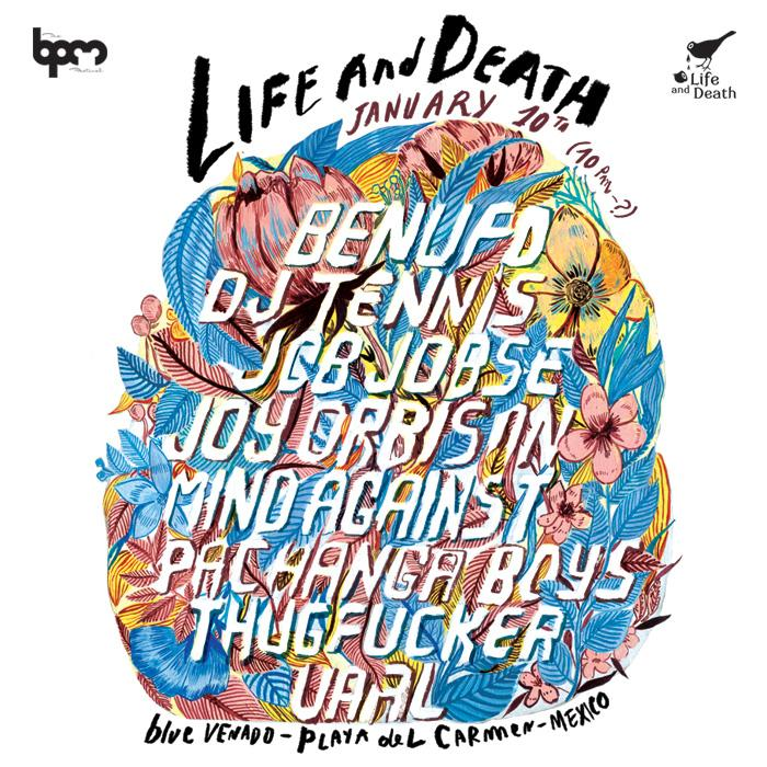 Life And Death @ Blue Venado - BPM 2015