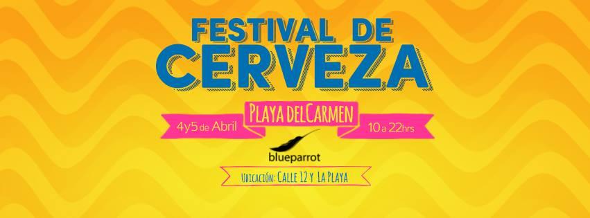 "Festival de la Cerveza 2015 ""Soy Cerveza"" @ Playa del Carmen"