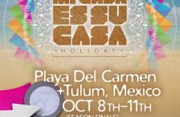 Mi Casa Es Su Casa Holiday 2015 - Playa del Carmen y Tulum