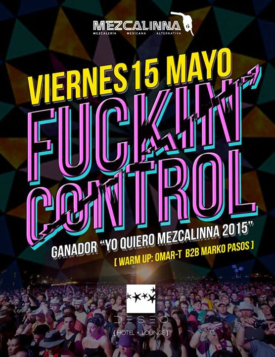 Fuckin Control @ La Mezcalinna