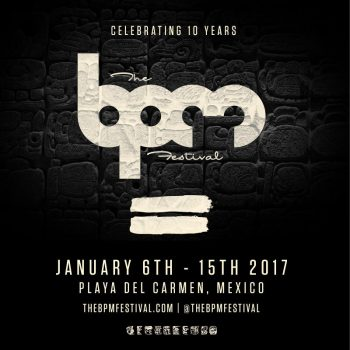 The BPM Festival 2017 @ Playa del Carmen