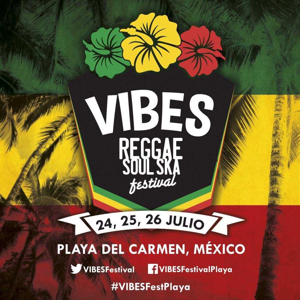 Vibes - Reggae Soul Ska Festival @ Playa del Carmen