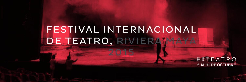 Festival Internacional de Teatro Riviera Maya 2015
