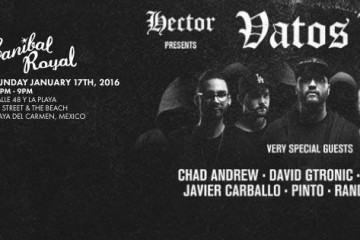 Vatos Locos @ Canibal Royal - BPM 2016 Playa del Carmen