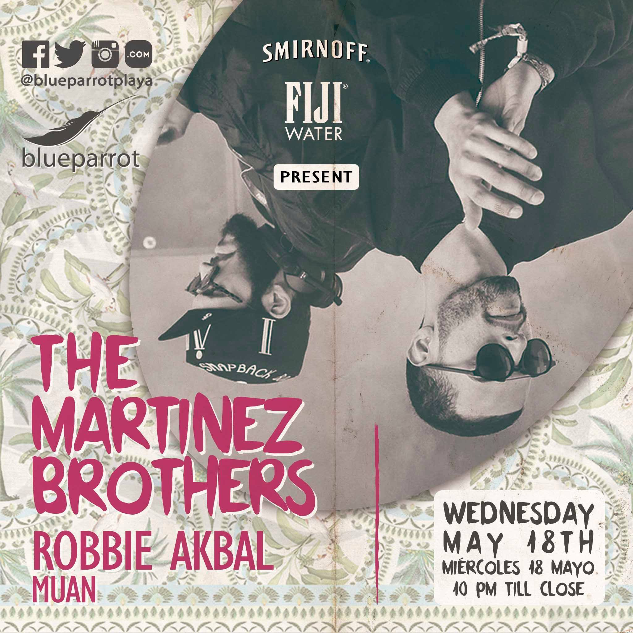 The Martinez Brothers @ Blue Parrot - playa del Carmen